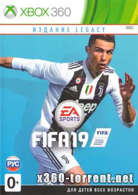 FIFA 19 Legacy Edition (FreeBoot) (RUSSOUND) Xbox 360